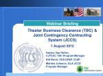 Webinar Briefing Theater Business Clearance (TBC ) & Joint Contingency Contracting System (JCCS)