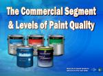 The Commercial Segment & Levels of Paint Quality