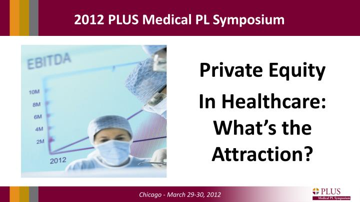 private equity in healthcare what s the attraction n.