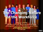 The Changing Nature of the Workforce