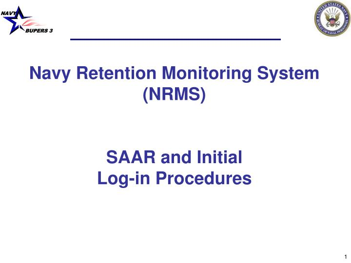 PPT - Navy Retention Monitoring System (NRMS) SAAR and