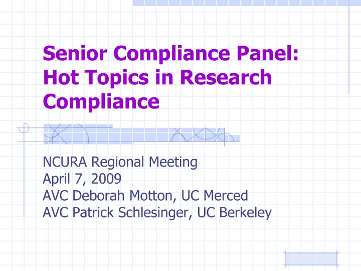 senior compliance panel hot topics in research compliance n.