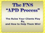 """The FNS  """"APD Process"""""""