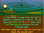 How many jumps will it take for the frog to reach the second leaf?