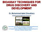 BIOASSAY TECHNIQUES FOR DRUG DISCOVERY AND DEVELOPMENT
