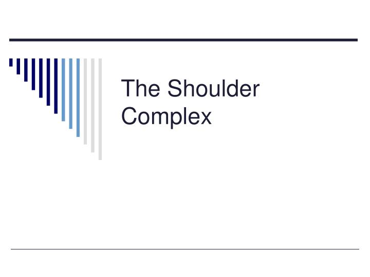 the shoulder complex n.