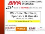 Welcome Members, Sponsors & Guests We are glad you are here