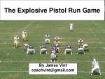 The Explosive Pistol Run Game