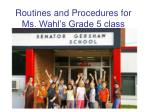Routines and Procedures for Ms. Wahl's Grade 5 class