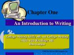 Chapter One An Introduction to Writing