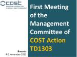 First Meeting of the Management Committee of  COST Action TD1303