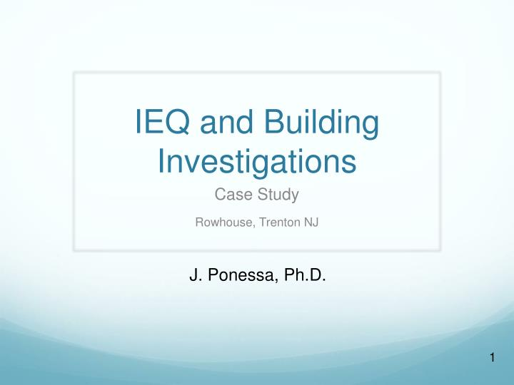 PPT - IEQ and Building Investigations PowerPoint