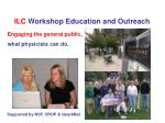 ILC  Workshop Education and Outreach