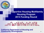 Supportive Housing Multifamily Housing Program 2014 Funding Round