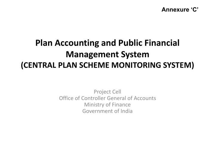 plan accounting and public financial management system central plan scheme monitoring system n.