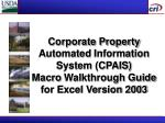 Corporate Property Automated Information System (CPAIS) Macro Walkthrough Guide