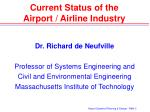 Current Status of the          Airport / Airline Industry