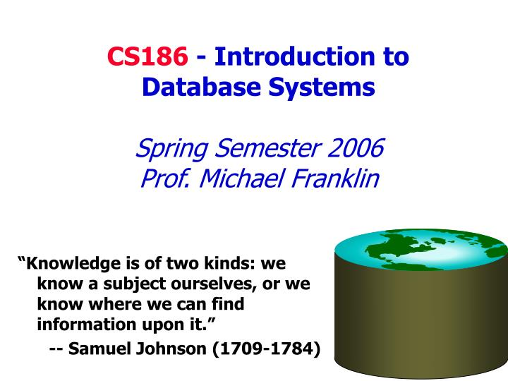 PPT - CS186 - Introduction to Database Systems Spring