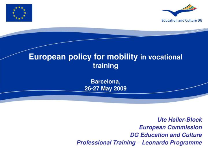 european policy for mobility in vocational training barcelona 26 27 may 2009 n.