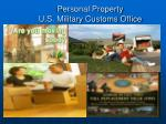 Personal Property U.S. Military Customs Office