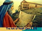 The Ark of Noah Gen 5 & 6