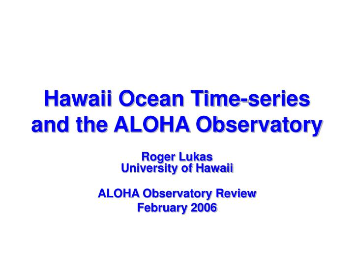 hawaii ocean time series and the aloha observatory n.