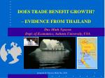 DOES TRADE BENEFIT GROWTH? – EVIDENCE FROM THAILAND