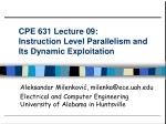 CPE 631 Lecture 09:  Instruction Level Parallelism and Its Dynamic Exploitation