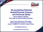 De-escalating Potential Verbal\Physical Violence and Personal Safety