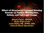 Effect of Structured Frequent Nursing Rounds on Patient Satisfaction, Safety, and Call Light Usage