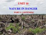 UNIT 10 NATURE IN DANGER