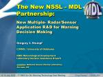 The New NSSL - MDL Partnership: