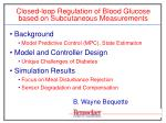 Closed-loop Regulation of Blood Glucose based on Subcutaneous Measurements
