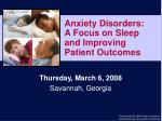 Anxiety Disorders: A Focus on Sleep and Improving Patient Outcomes