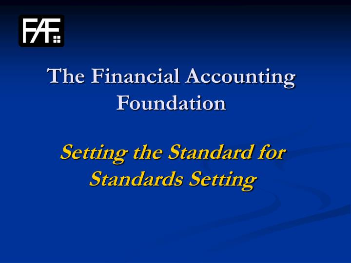 the financial accounting foundation setting the standard for standards setting n.