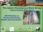 "The Islamic Development Bank Group ""Together We Build a Better Future"""