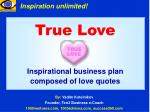 True Love Inspirational business plan composed of love quotes