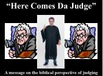 """Here Comes Da Judge"""