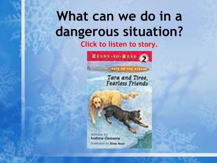 what can we do in a dangerous situation click to listen to story n.