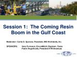 Session 1:  The Coming Resin Boom in the Gulf Coast