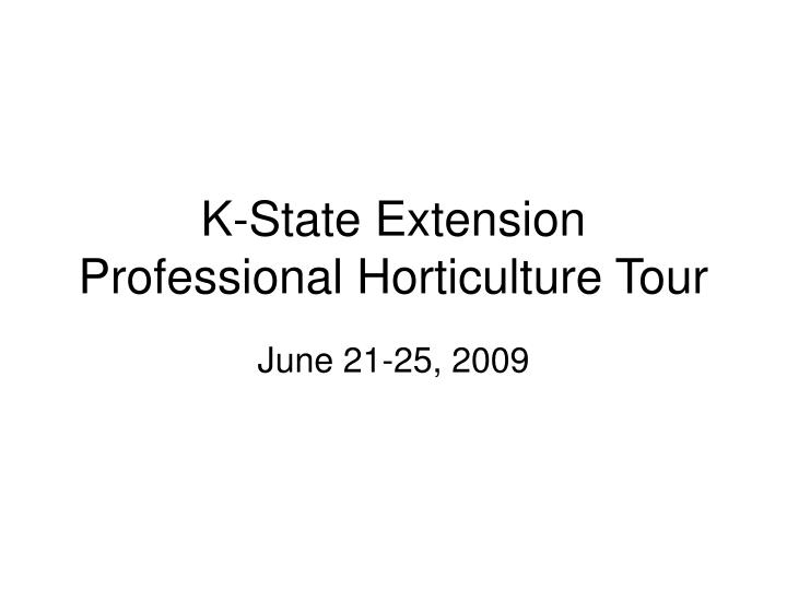 k state extension professional horticulture tour n.