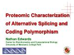 Proteomic Characterization of Alternative Splicing and Coding Polymorphism
