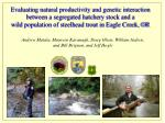 Evaluating natural productivity and genetic interaction