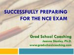 SUCCESSFULLY PREPARING FOR THE NCE EXAM