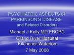 PSYCHIATRIC ASPECTS of PARKINSON'S DISEASE and Related Disorders