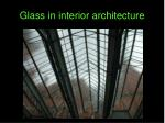 Glass in interior architecture