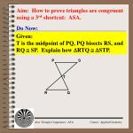Aim:  How to prove triangles are congruent using a 3 rd  shortcut:  ASA.