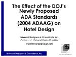 The Effect of the DOJ's Newly Proposed ADA Standards  (2004 ADAAG) on  Hotel Design