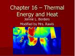 Chapter 16 – Thermal Energy and Heat