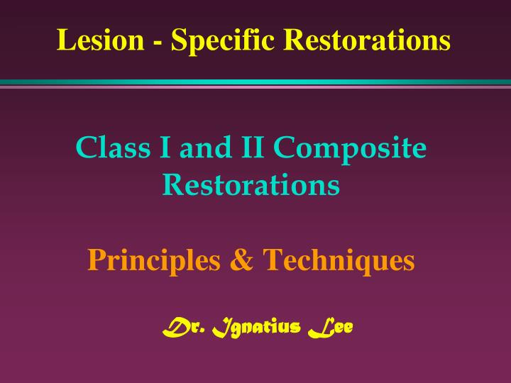 class i and ii composite restorations principles techniques n.
